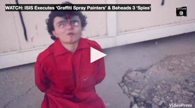 ISLAMICI GIUSTIZIANO 3 WRITER – GRAFFITISTI, DECAPITAZIONI – VIDEO CHOC