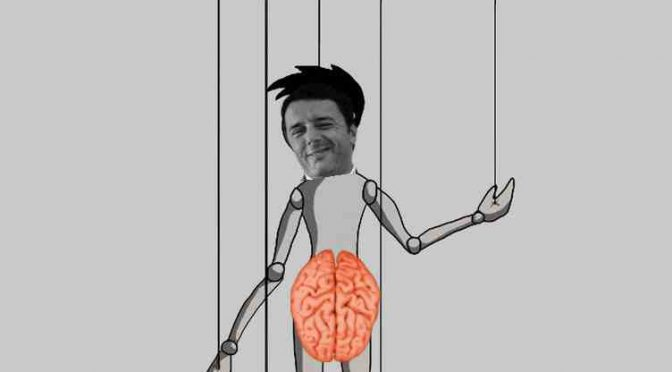 Renzi non è un dittatore: è il fantoccio della dittatura globale