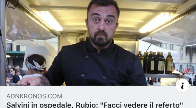 """Salvini in ospedale, chef Rubio gode: """"Facci vedere il referto"""""""