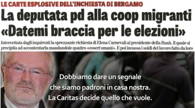 "DEPUTATA PD INTERCETTATA ALLA COOP MIGRANTI ""DATEMI BRACCIA PER ELEZIONI"""