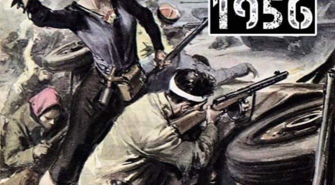 Oggi è la rivolta di Budapest contro l'orda sovietica